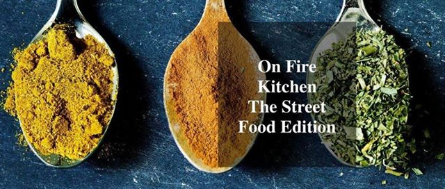 On Fire Kitchen: Street Food Edition